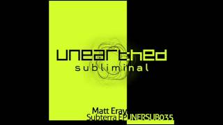 Matt Eray - Nobody Knows The Truth (Original Mix) [Uneartthed Subliminal]