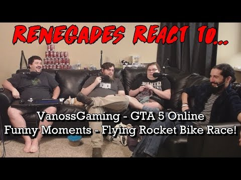 Renegades React to... VanossGaming - GTA 5 Online Funny Moments - Flying Rocket Bike Race