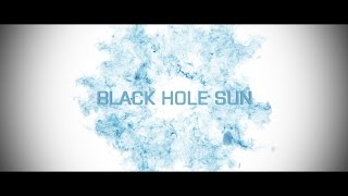 Black Hole Sun By Suky T10 5k Comp