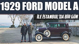 1929 Ford Model A ile İstanbul'da Bir Gün