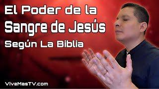 El Poder de la Sangre de Jesucristo según la Biblia