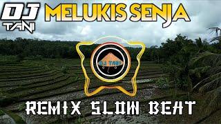 DJ MELUKIS SENJA Slow Beat Terbaru DJ TANI Remix