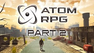 ATOM RPG - Part 2 - Of Rats and Raiders