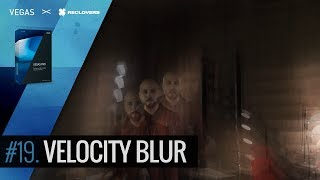VEGAS PRO 14 #19 Efecto Velocity Blur (Tutorial)