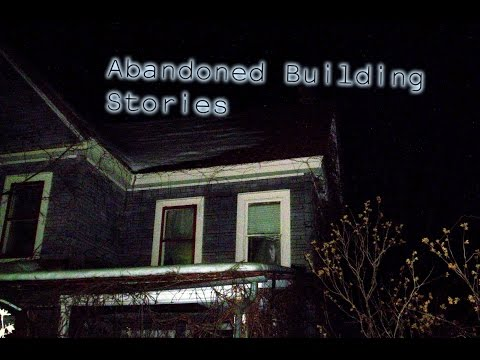 3 Creepy Abandoned Building Horror Stories