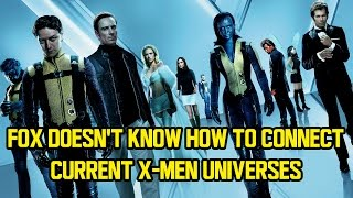 Fox doesn't know how to connect current X-Men universes