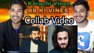 Karachi Vines Collaboration With BB Ki Vines | Independence Day Special | Indian Reaction.