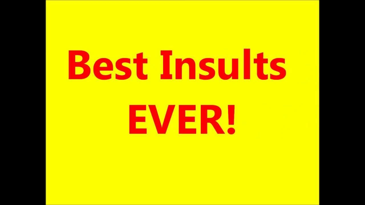 Insults ever best the People Break
