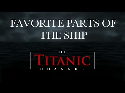 """""""Favorite Parts of the Ship"""" - Titanic Channel Exclusive 3 of 4"""