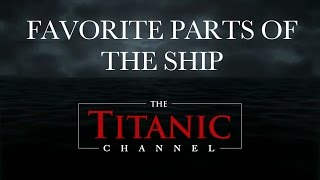 """Favorite Parts of the Ship"" - Titanic Channel Exclusive 3 of 4"