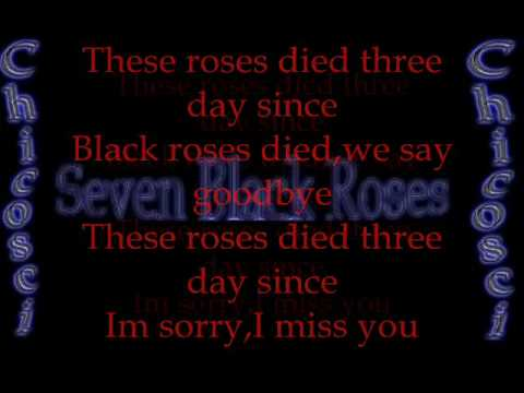 Chicosci - Seven Black Roses with lyrics