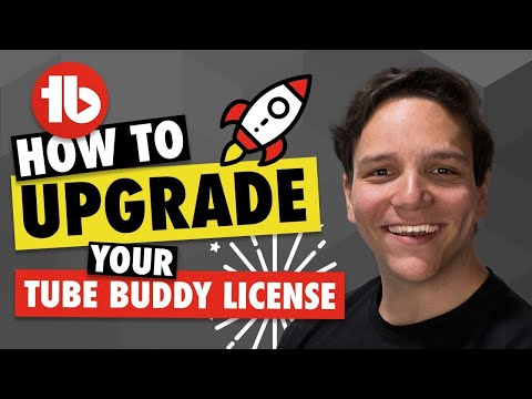 How To Upgrade Your TubeBuddy License & Get More Out Of TubeBuddy!