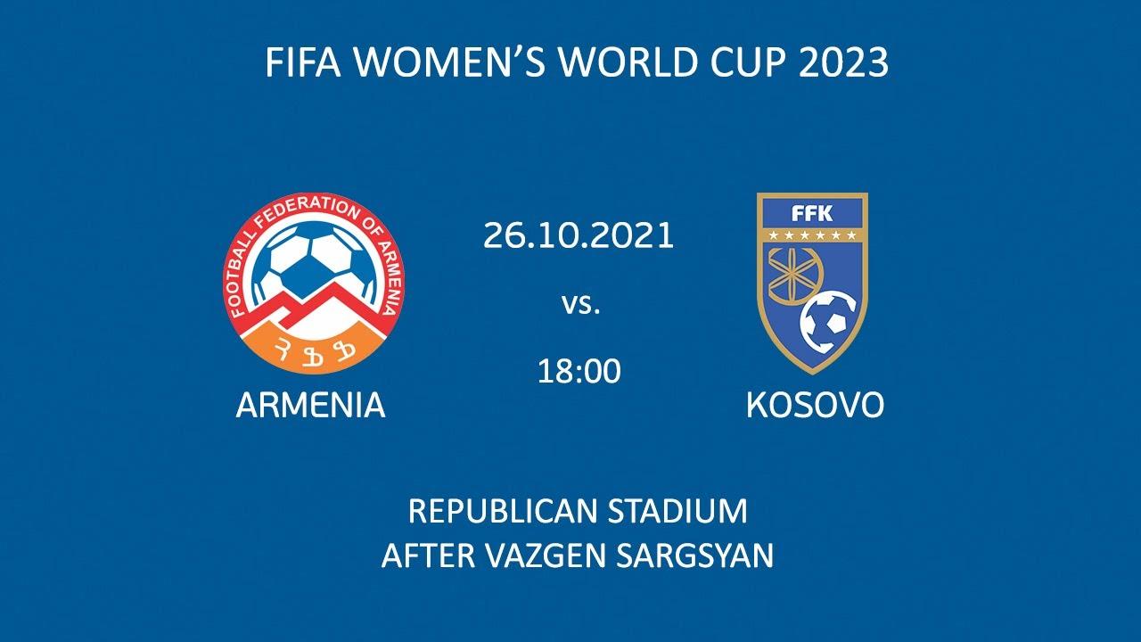 Download FIFA Women's World Cup 2023. Armenia - Kosovo
