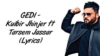 GEDI LYRICS Kulbir Jhinjer ft Tarsem Jassar | SahilMix Lyrics