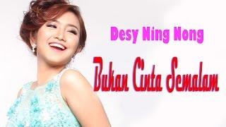 Download lagu Desy Ning Nong Bukan Cinta Semalam MP3