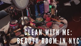 CLEAN WITH ME: BEAUTY ROOM NYC   itsmeana
