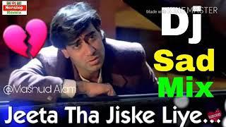 dj-sad-mix-jeeta-tha-jiske-liye-dj-sad-song-dilwale-dj-nonstop-remix-songs