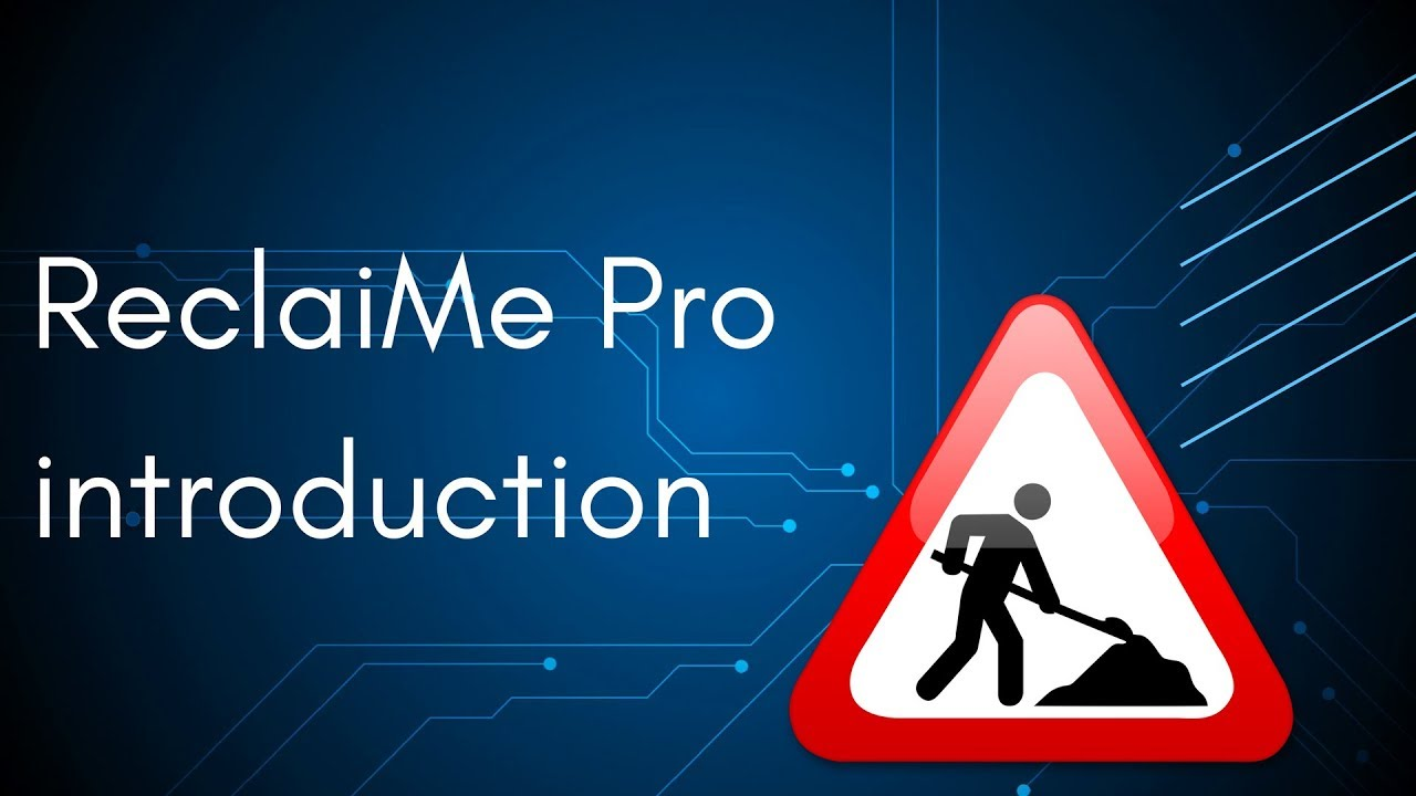 ReclaiMe Pro Introduction