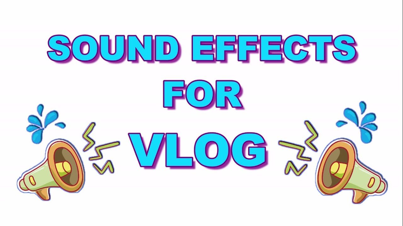 Sound Effects for Vlog