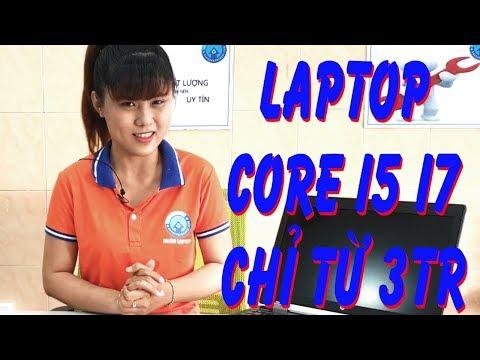 SALE OFF Laptop Core I5 I7 Chỉ Từ 3 Triệu | Nhân Laptop - Bảo Hành Trọn đời