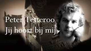 Peter Tetteroo - Jij hoort bij mij (Promotie Tee-Set Box