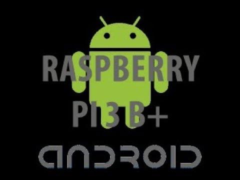 Comment installer Android et en bonus : netflix sur raspberry PI 3 B+