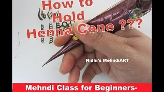 Mehndi Class for Beginners- How to Hold Henna Cone Perfectly Tutorial with Explanation