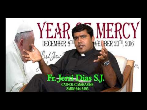 FR  JERRI DIAS S. J.  ON THE  YEAR OF MERCY
