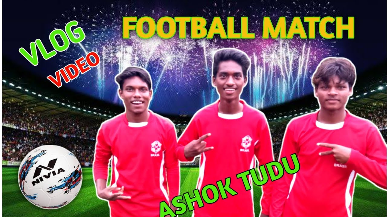 ASHOK TUDU VLOG VIDEO || FOOTBALL GAME || ANIL BESRA FOOTBALL GAME 2020 ||