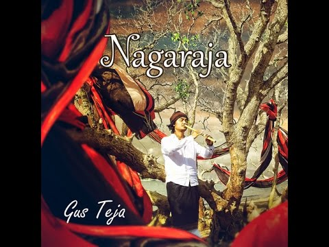 Bali World Music, Gus Teja, NAGARAJA