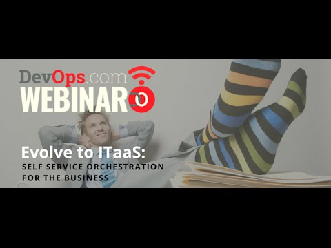 Evolve to ITaaS  Self Service Orchestration for the Business 3 11 15, 10 31 AM