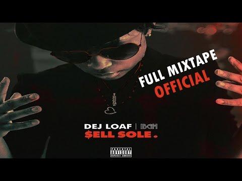 DeJ Loaf - Sell Sole [Full Mixtape]