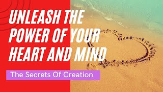 The Power of The Heart - The Secrets of Creation