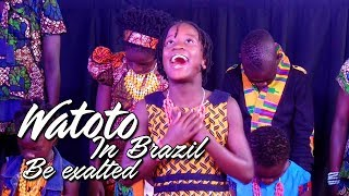 Watoto no Brasil - Watoto Children's Choir in Brazil - Be exalted thumbnail
