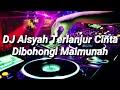 Remix DJ - Aisyah Terlanjur Cinta Dibohongi Maimunah