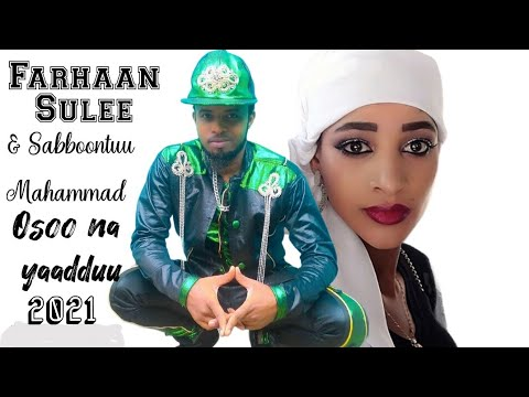 Download Farhaan Sulee (Baddeeysaa) & Sabboontuu Mahammad - Osoo nayaadduu - New Ethiopian Oromo Music - 2021
