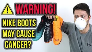 WILL NIKE FOOTBALL BOOTS GIVE YOU CANCER? *NOT A JOKE*