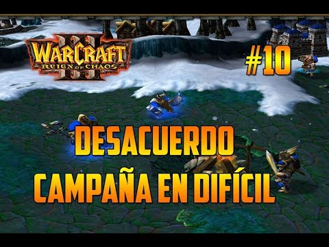 WARCRAFT 3 : REIGN OF CHAOS - DESACUERDO - CAMPAÑA DIFÍCIL - GAMEPLAY ESPAÑOL
