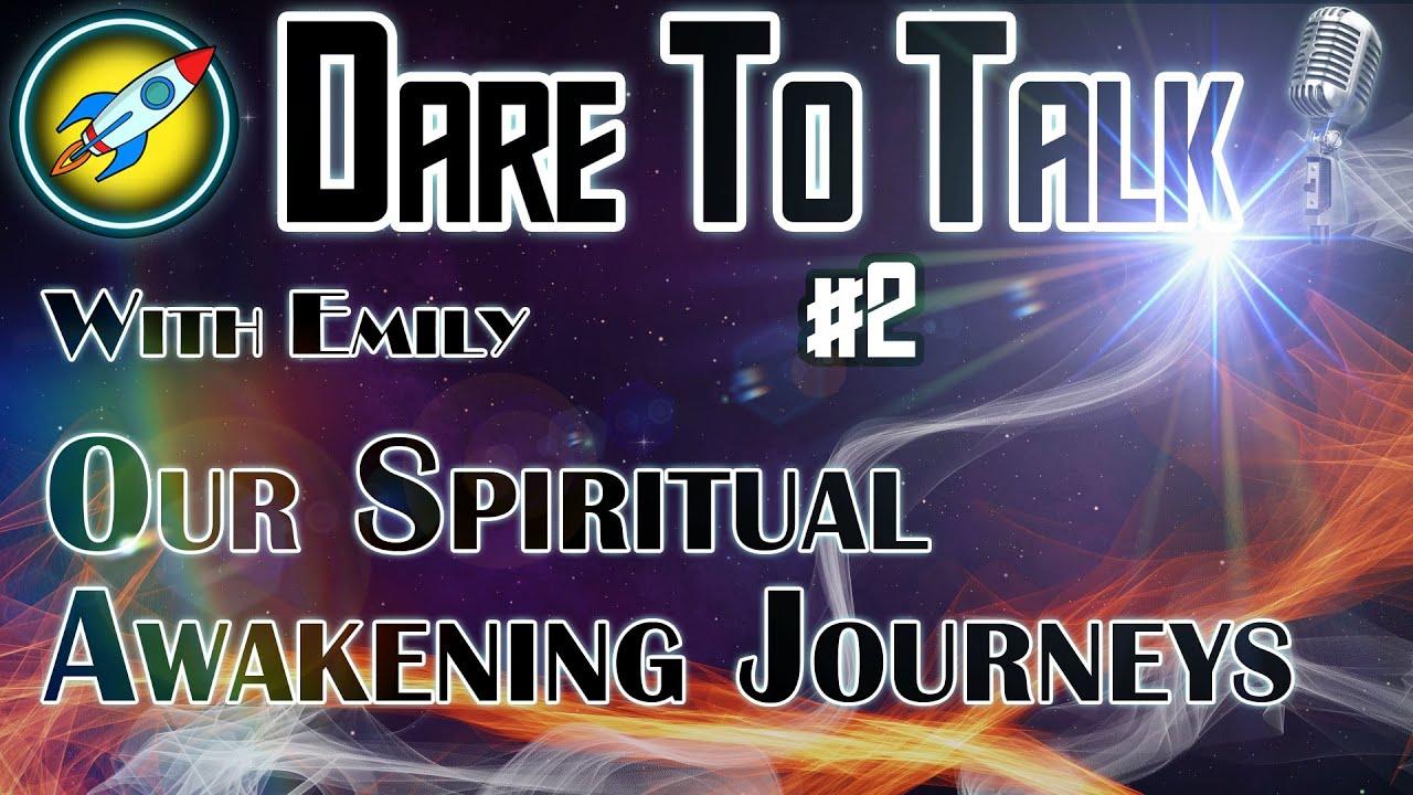 Dare To Talk Podcast #2 - Our Spiritual Awakening Journeys