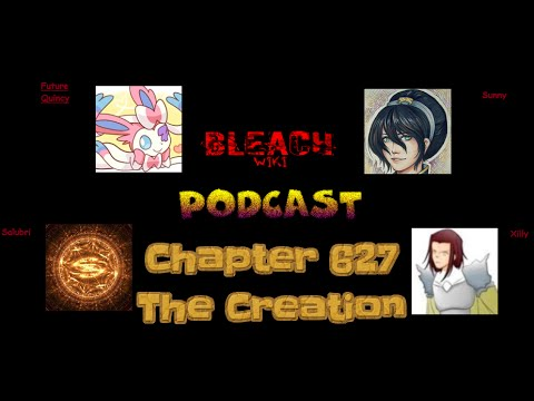 Bleach Wikia Podcast - Chapter 627 Review