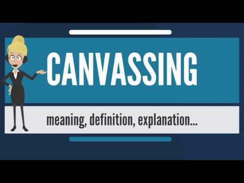 What is CANVASSING? What does CANVASSING mean? CANVASSING meaning, definition & explanation