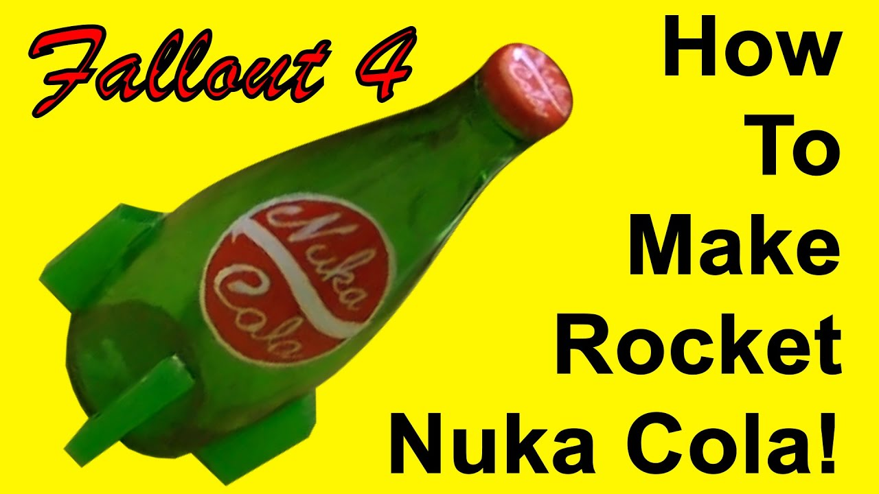 How to make rocket nuka cola from fallout 4 diy youtube solutioingenieria Image collections
