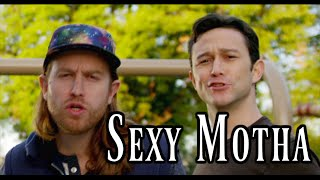 Repeat youtube video Sexy Motha ft. Joseph Gordon-Levitt
