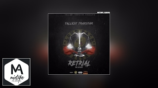 Tallest Trapstar Ft. Young Dizz x A.B - Let Them Know [Retrial]