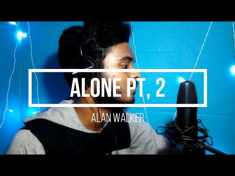 Alone, Pt. II - Alan Walker ft. Ava Max Male Cover by Rohith Samuel