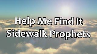 Help Me Find It~ Sidewalk Prophets