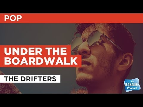 """Under The Boardwalk in the Style of """"The Drifters"""" with lyrics (no lead vocal)"""