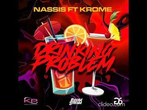 Nassis ft Krome- Drinking Problem [Par Malay Riddim By G6 Productions] Dennery Segment 2021