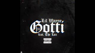Repeat youtube video Lil Wayne - Gotti (ft. The Lox)