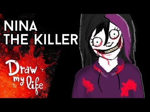NINA THE KILLER - Draw My Life